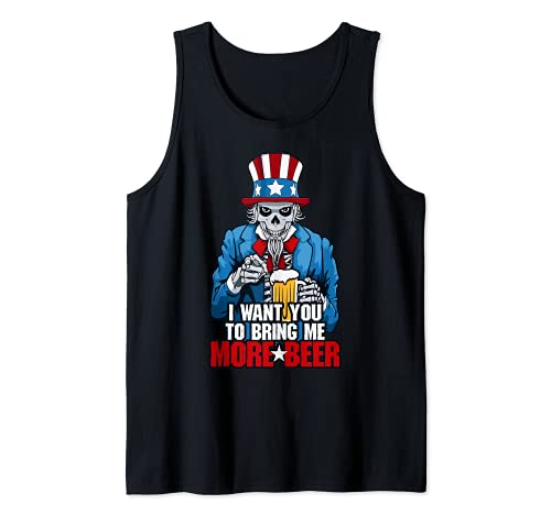 I Want You To Bring Me More Beer 4th Of July Uncle Sam Skull Tank Top