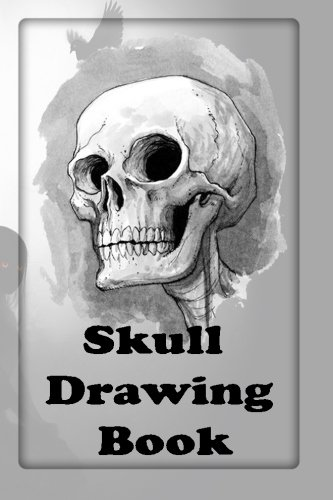 Skull Drawing Book: Step by Step Lessons (Draw Skulls Step By Step Guide) (Volume 1)