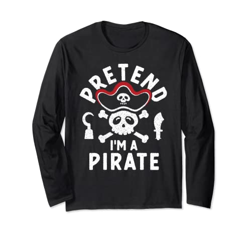 Pretend I'm a Pirate Skull, Funny Easy Halloween Costume Long Sleeve T-Shirt