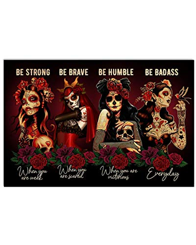 Homelight Be Strong When You are Weak Poster, Sugar Skull Day of The Dead Día de Muertos Horizontal...