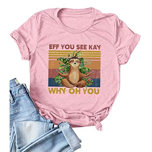 Eff You See Kay Why Oh You Shirt Sloth Womens Short Sleeve O Neck Cotton Blouse Tee Letter Print...