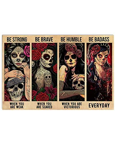Homelight Be Strong When You are Weak Poster, Funny Sugar Skull Day of The Dead Día de Muertos...