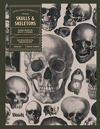 Skulls and Skeletons: An Image Archive and Anatomy Reference Book for Artists and Designers