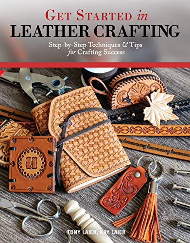 Get Started in Leather Crafting: Step-by-Step Techniques and Tips for Crafting Success (Design...